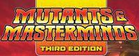 RPG: Mutants & Masterminds Third Edition