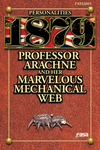 RPG Item: 1879 Personalities: Professor Arachne and Her Marvelous Mechanical Web