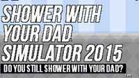 Video Game: Shower With Your Dad Simulator 2015