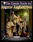 RPG Item: The Genius Guide to: Arcane Archetypes