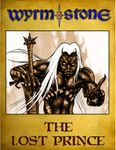 RPG Item: Wyrmstone: The Lost Prince