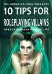 RPG Item: 10 Tips for Roleplaying Villains: Tips for Dungeon Masters #2