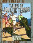 RPG Item: Tales of Aquatic Terror!