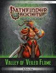 RPG Item: Pathfinder Society Scenario 6-07: Valley of Veiled Flame