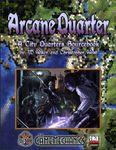 RPG Item: Arcane Quarter: A City Quarters Sourcebook