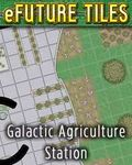 RPG Item: e-Future Tiles: Galactic Agriculture Station