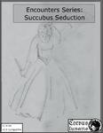 RPG Item: Encounters Series 5: Succubus Seduction