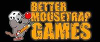 RPG Publisher: Better Mousetrap Games