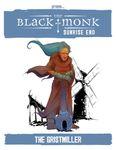 RPG Item: The Black Monk, Sunrise End: The Gristmiller