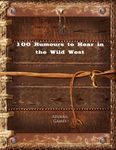 RPG Item: 100 Rumours to Hear in the Wild West