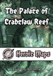 RPG Item: Heroic Maps: The Palace of Crabclaw Reef