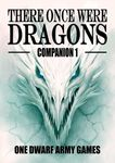 RPG Item: There Once Were Dragons Companion 1