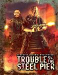 RPG Item: Trouble on the Steel Pier