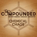 Board Game: Compounded: Chemical Chaos