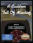 RPG Item: A Cauldron Full of Mischief