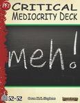 RPG Item: 52 in 52 #17: Critical Mediocrity Deck (PF2)