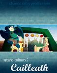 RPG Item: Arcane Cultures: Cailleath