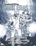 RPG Item: Chronicles of Darkness: Dark Eras 2: Fear and the Golden Promise of Tomorrow