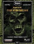 RPG Item: A24: Return to Crypt of the Sun Lord (Pathfinder)