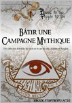 RPG Item: Places to Go, People to Be No 10: Bâtir une Campagne Mythique