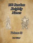 RPG Item: 100 Random Knightly Names Volume 32