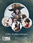RPG Item: 5e NPCs: Woodfolk and Wanderers
