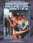 RPG Item: Technocracy: Progenitors