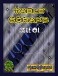 RPG Item: Table Scraps Issue 1
