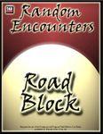 RPG Item: Random Encounters: Roadblock
