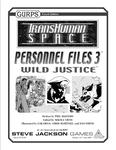 RPG Item: Personnel Files 3: Wild Justice