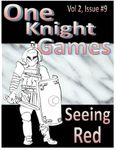 RPG Item: One Knight Games Vol. 2, Issue 09: Seeing Red