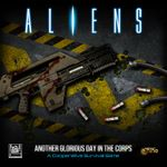 Board Game: Aliens: Another Glorious Day in the Corps