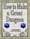 RPG Item: How to Make a Great Dungeon