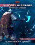 RPG Item: Blades & Blasters: Running the Gauntlet