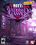 Video Game: Borderlands 2 - Mad Moxxi and the Wedding Day Massacre