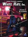 RPG Item: Super Powered Legends: White Hats, Inc.