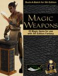 RPG Item: Buck-A-Batch for 5th Edition: Magic Weapons