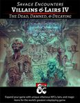 RPG Item: Savage Encounters: Villains & Lairs IV - The Dead, Damned, & Decaying
