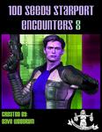 RPG Item: 100 Seedy Starport Encounters 8
