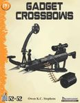 RPG Item: 52 in 52 #06: Gadget Crossbows (PF1)