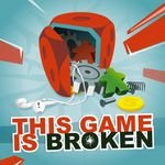 Podcast: This Game Is Broken