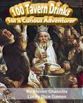 RPG Item: 100 Tavern Drinks for a Curious Adventurer