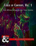 RPG Item: Codex of Cantrips, Volume 1