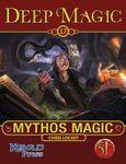 RPG Item: Deep Magic 17: Mythos Magic
