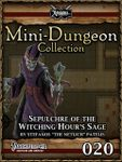 RPG Item: Mini-Dungeon Collection 020: Sepulchre of the Witching Hour's Sage (Pathfinder)