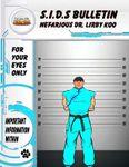 RPG Item: S.I.D.s Bulletin: Nefarious Dr. Lirby Koo