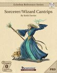 RPG Item: Echelon Reference Series: Sorcerer/Wizard Cantrips (PRD)