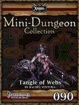 RPG Item: Mini-Dungeon Collection 090: Tangle of Webs (Pathfinder)