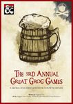RPG Item: The 3rd Annual Great Grog Games