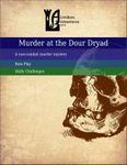 RPG Item: Murder at the Dour Dryad